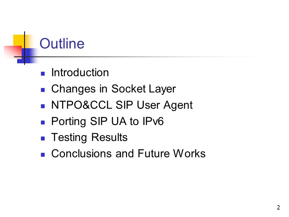 2 Outline Introduction Changes in Socket Layer NTPO&CCL SIP User Agent Porting SIP UA to IPv6 Testing Results Conclusions and Future Works