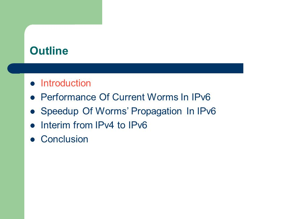 Fast-propagate Worms VS IPv6 (1) Facts – Almost all fast-propagate worms use some form of Internet scanning – The larger address space is, the less efficient scanning is – IPv6 has a huge address space Optimistic vision – Worms may experience significant barriers to propagate fast in IPv6