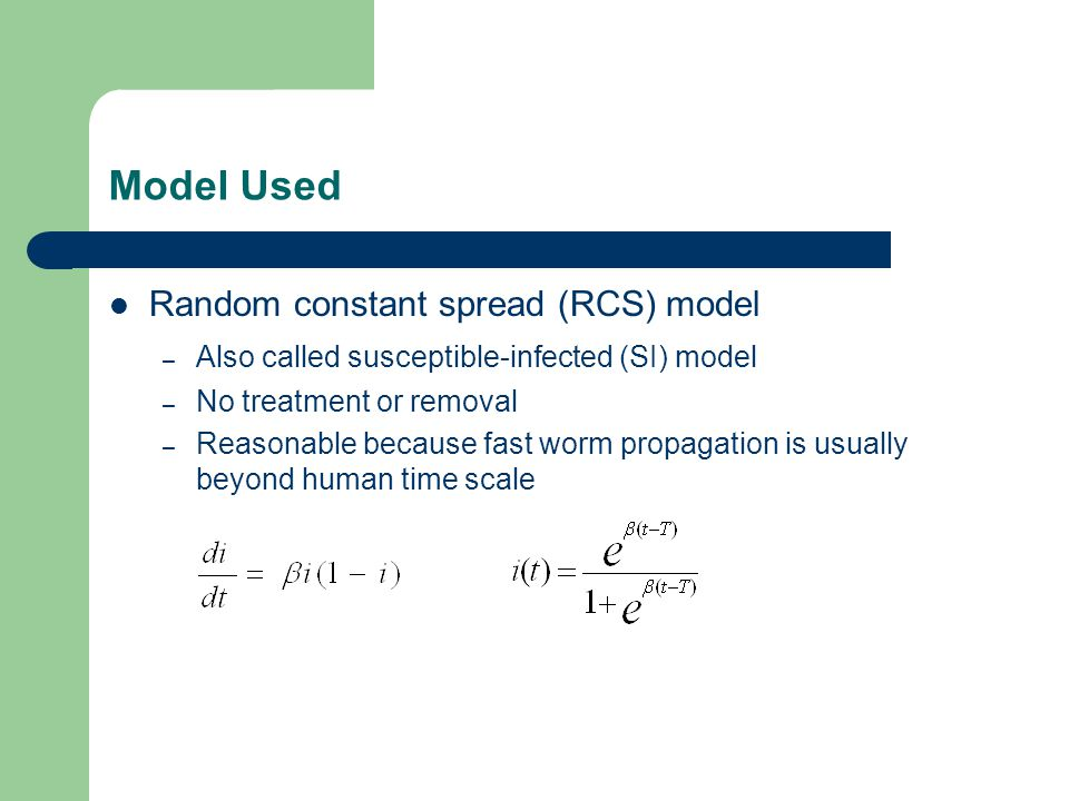 Topological Scanning (3) Extension of RCS_EX1 model – Assume a hybrid worm, which can reveal host addresses from all machines it touches but only control a portion of them via another vulnerability – RCS_EX2_1 model – DNS cache is updated when a host is touched more than once – RCS_EX2_2 model