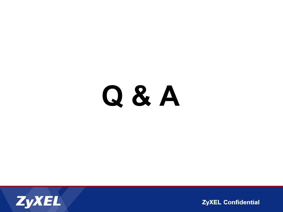 ZyXEL Confidential Q & A