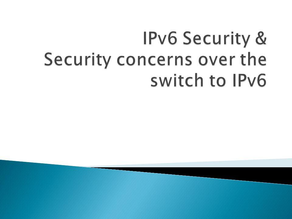  IPv6 Has built in security via IPsec (Internet Protocol Security).