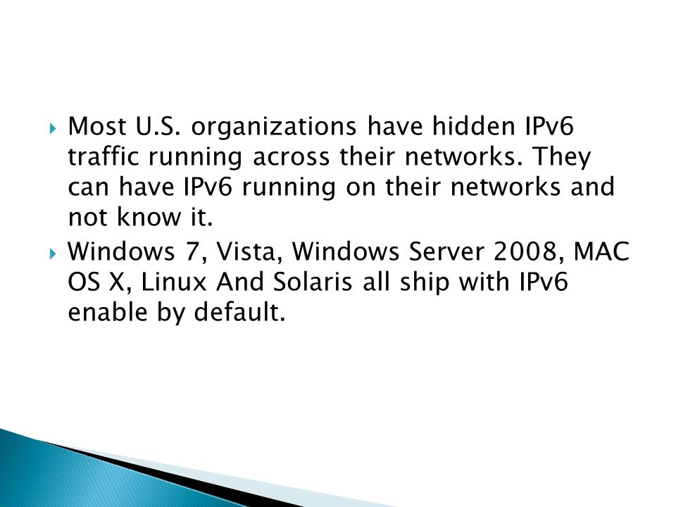  Most U.S. organizations have hidden IPv6 traffic running across their networks.