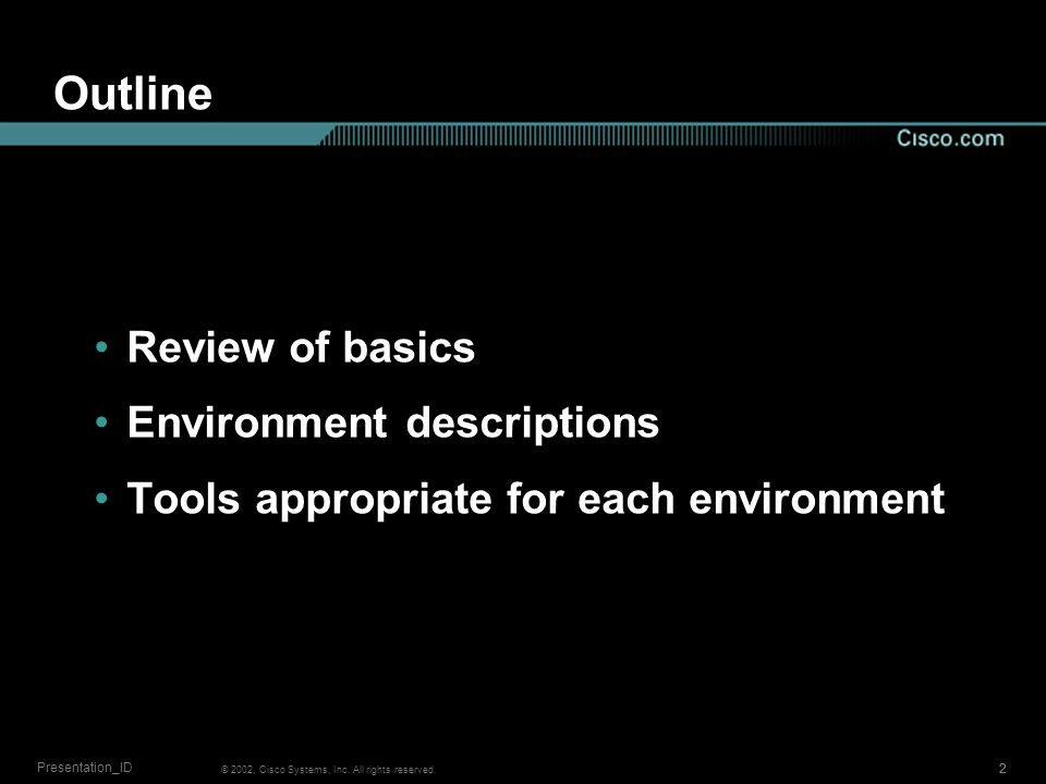 3 Session Number Presentation_ID © 2002, Cisco Systems, Inc. All rights reserved. Review