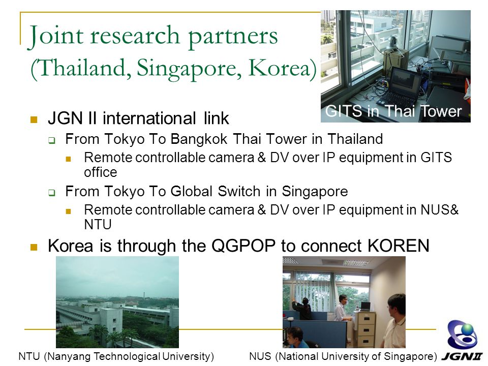 Joint research partners (Thailand, Singapore, Korea) JGN II international link  From Tokyo To Bangkok Thai Tower in Thailand Remote controllable came