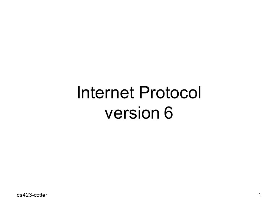 cs423-cotter1 Internet Protocol version 6