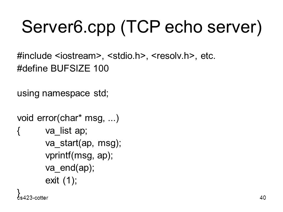 cs423-cotter40 Server6.cpp (TCP echo server) #include,,, etc.
