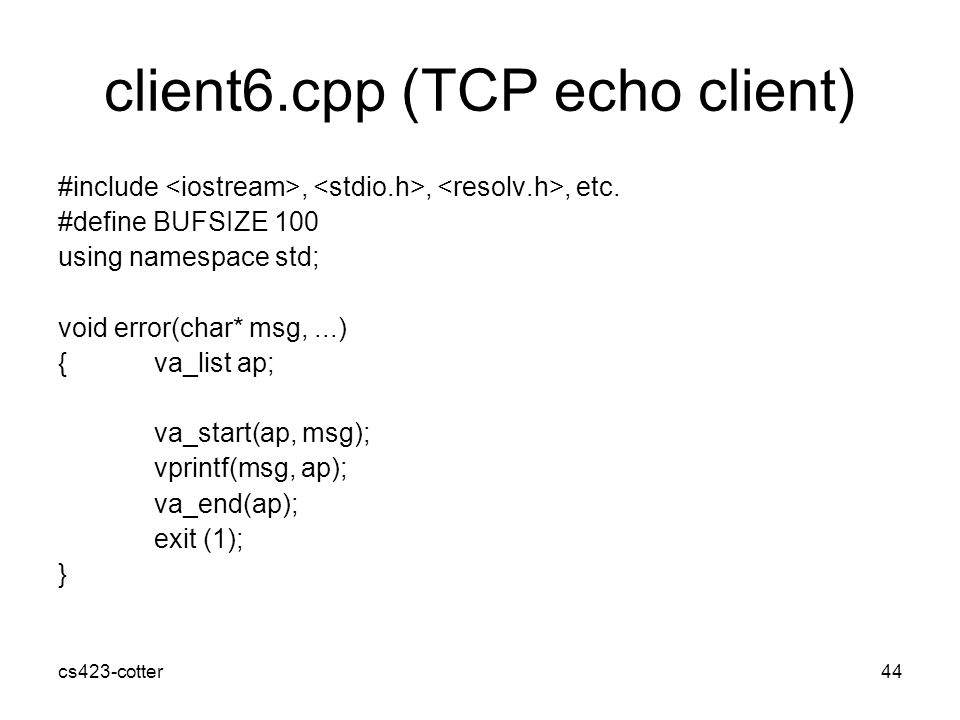 cs423-cotter44 client6.cpp (TCP echo client) #include,,, etc.