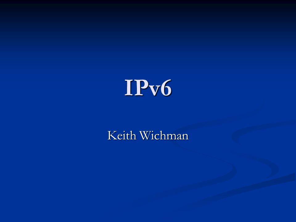IPv6 Keith Wichman