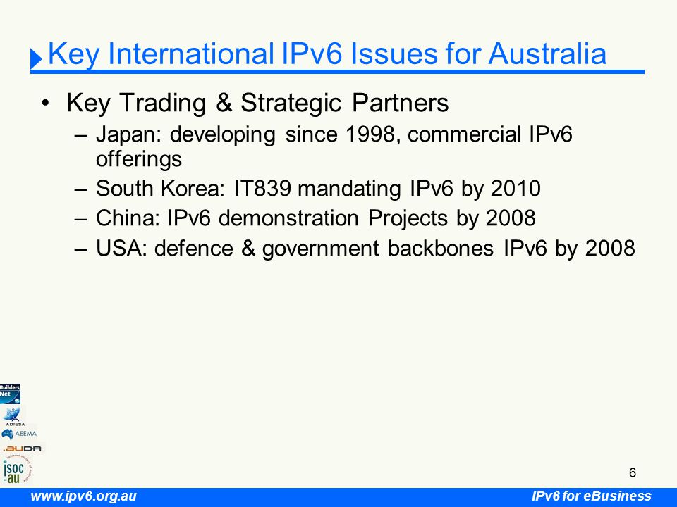 IPv6 for eBusiness www.ipv6.org.au 17 IPv6e-B Project Activity 2 Enabling 1.Business Case Models 2.