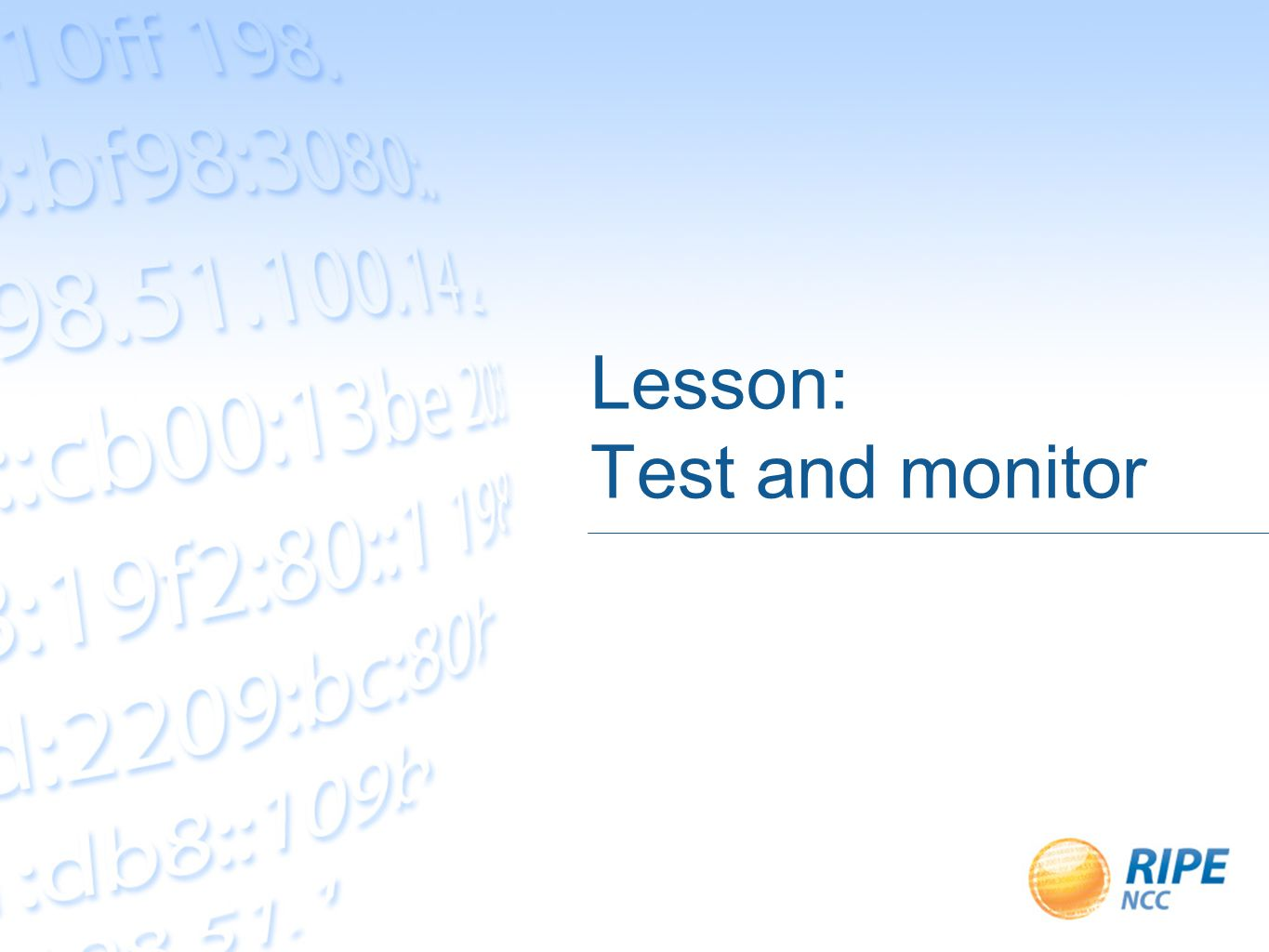 Lesson: Test and monitor