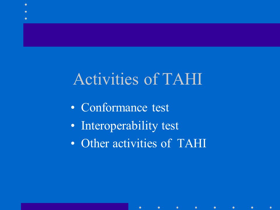 Activities of TAHI Conformance test Interoperability test Other activities of TAHI