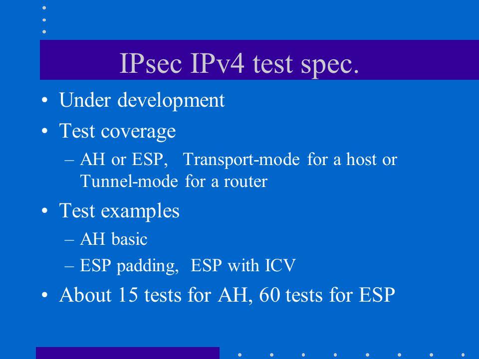 IPsec IPv4 test spec.
