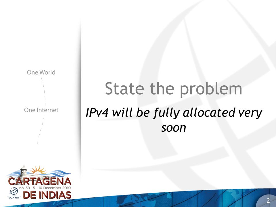 State the problem IPv4 will be fully allocated very soon 2