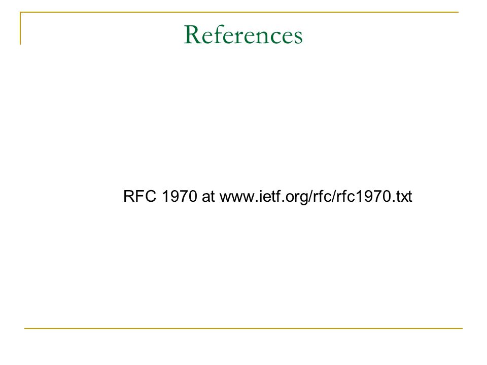 References RFC 1970 at www.ietf.org/rfc/rfc1970.txt