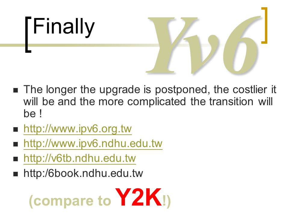 Finally The longer the upgrade is postponed, the costlier it will be and the more complicated the transition will be .