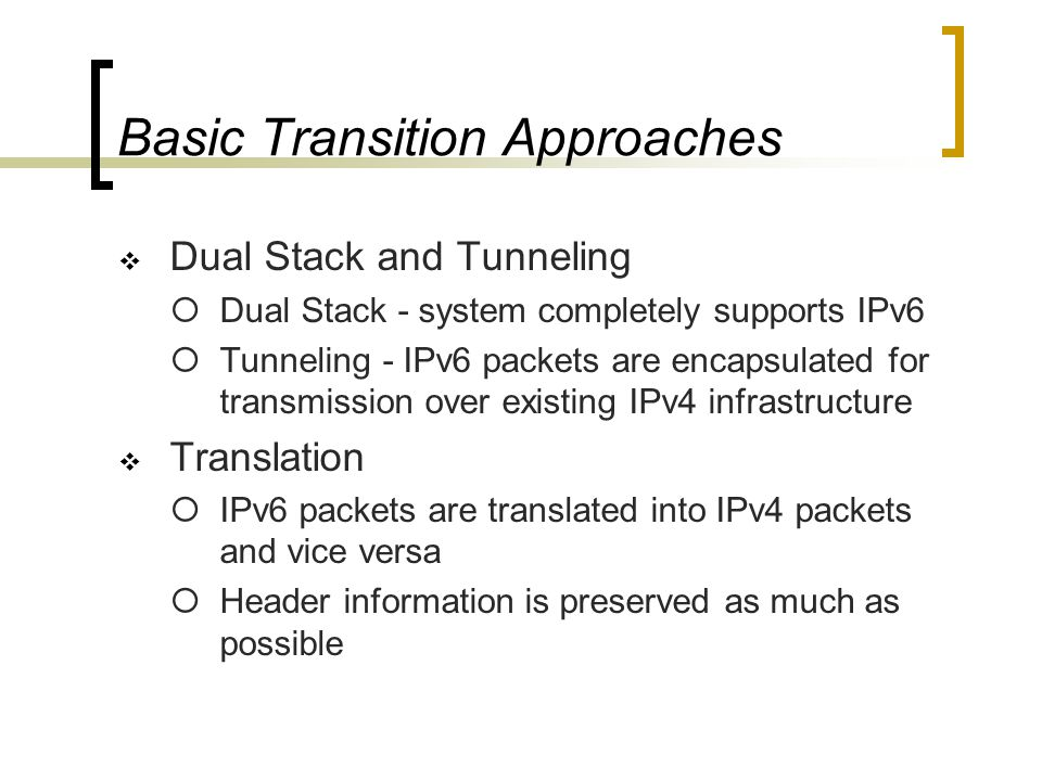 Transition between IPv4 & IPv6 NGTRANS Translator Dual Stack Tunneling