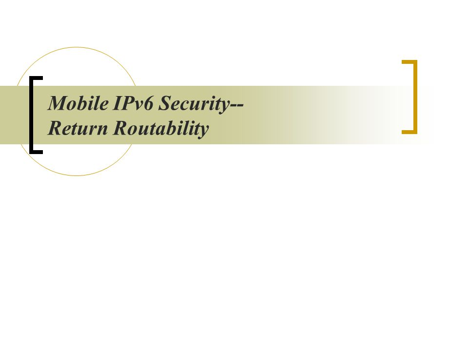 Mobile IPv6 Security-- Return Routability