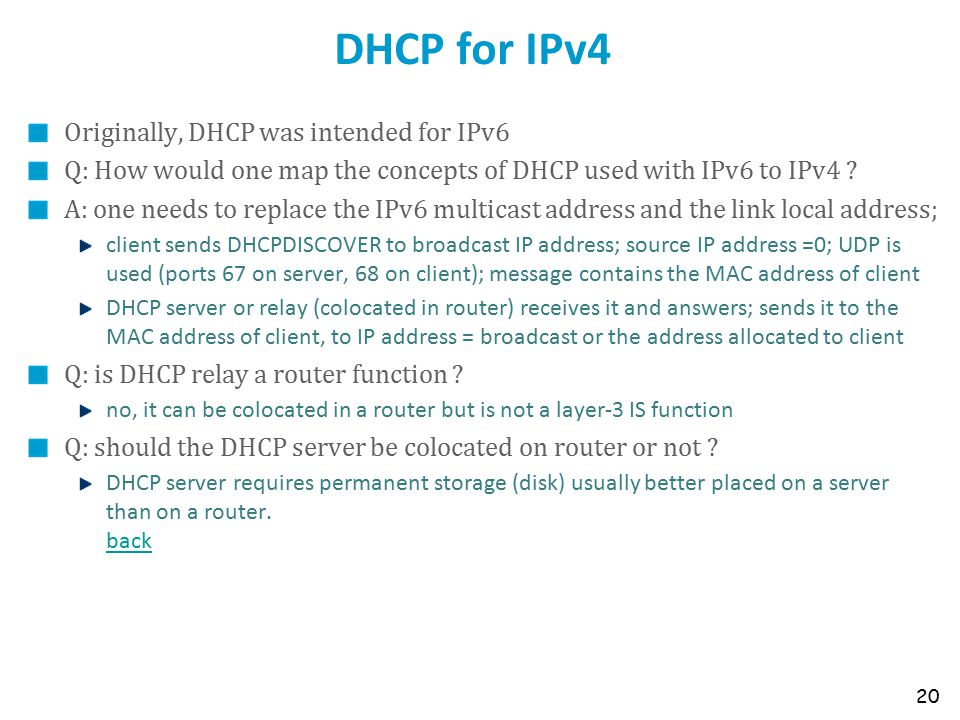 DHCP for IPv4 Originally, DHCP was intended for IPv6 Q: How would one map the concepts of DHCP used with IPv6 to IPv4 ? A: one needs to replace the IP