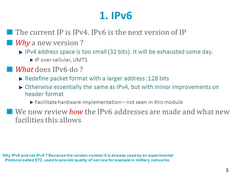 1. IPv6 The current IP is IPv4. IPv6 is the next version of IP Why a new version .