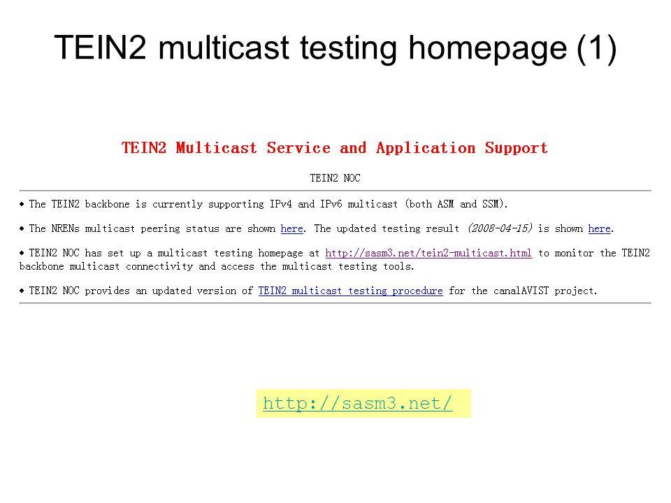 TEIN2 multicast testing homepage (1) http://sasm3.net/
