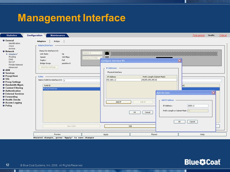 © Blue Coat Systems, Inc. 2009. All Rights Reserved. Management Interface 12