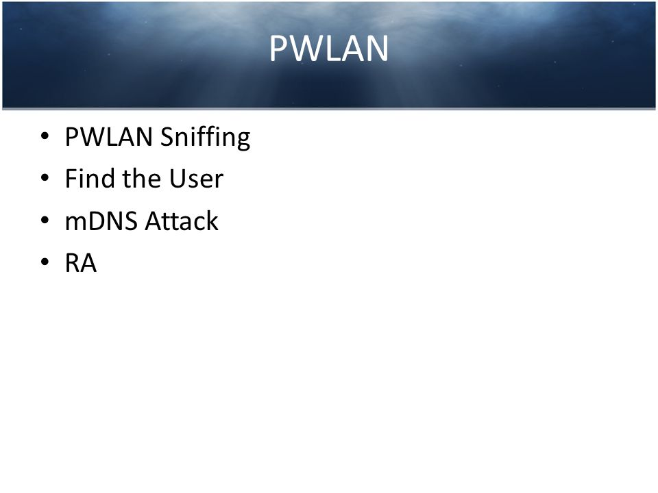 PWLAN PWLAN Sniffing Find the User mDNS Attack RA