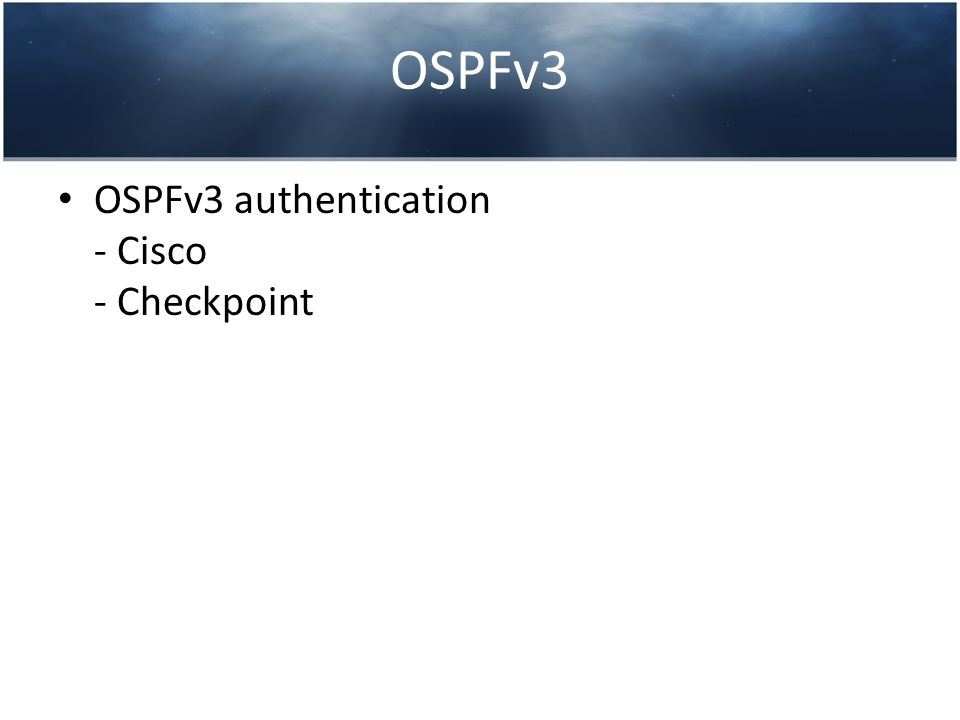 OSPFv3 OSPFv3 authentication - Cisco - Checkpoint