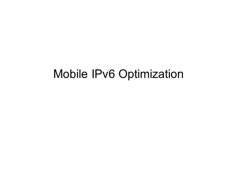 Mobile IPv6 Optimization