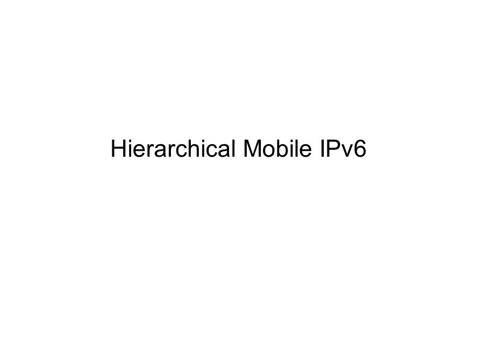 Hierarchical Mobile IPv6