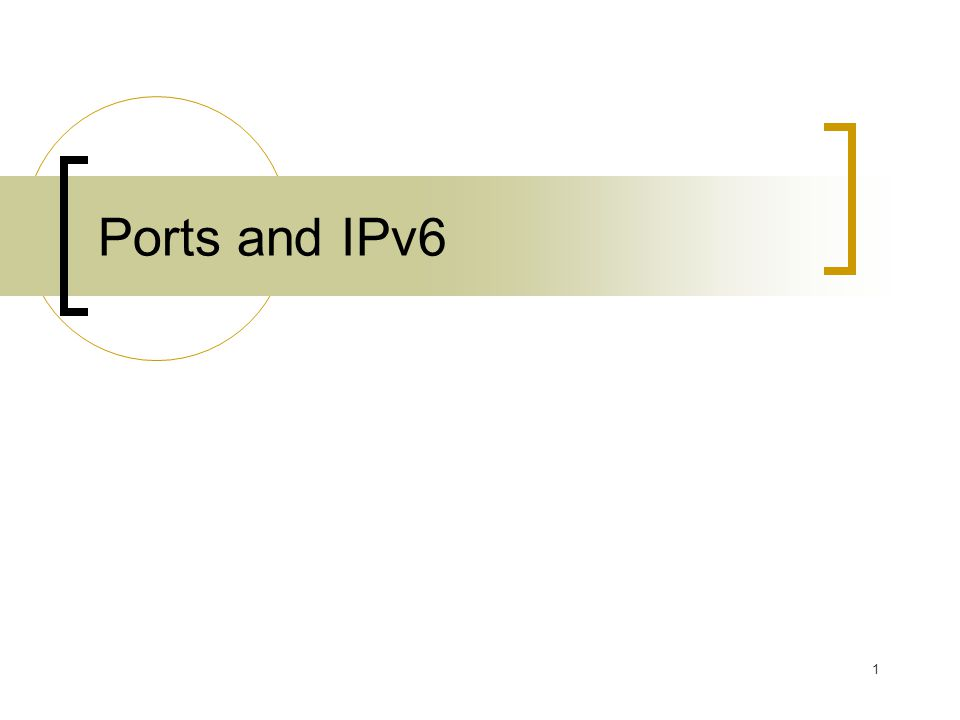 1 Ports and IPv6