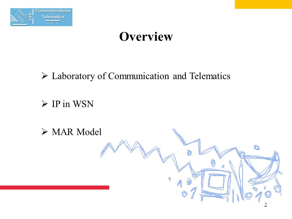 3 LCT Research Topics  QoS in communication systems  Multicast (6MNet model)  Mobility  IPv6  Network management  New generation networks