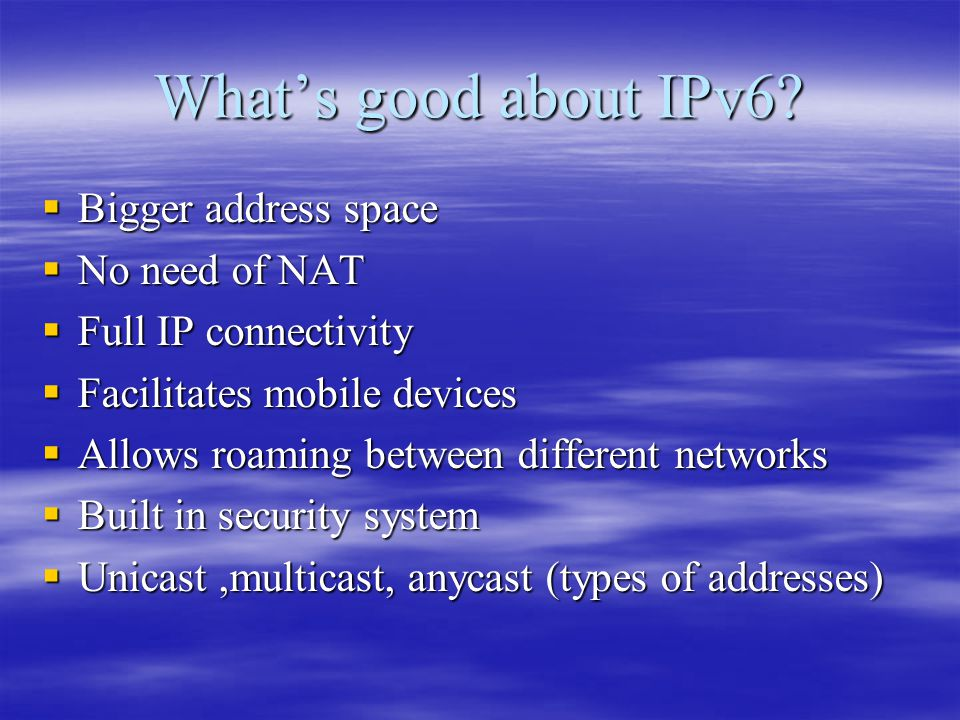 What's good about IPv6.