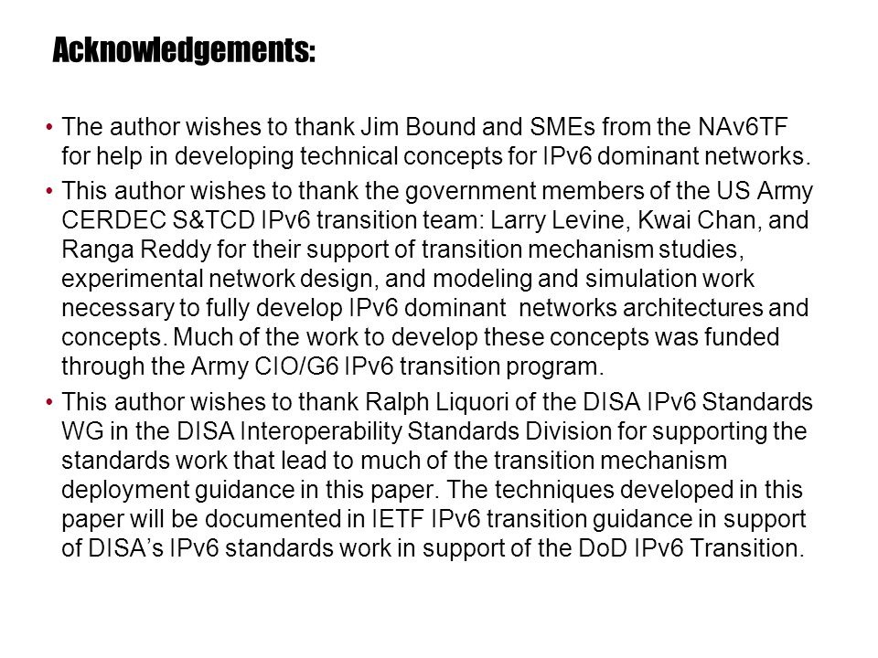 Acknowledgements: The author wishes to thank Jim Bound and SMEs from the NAv6TF for help in developing technical concepts for IPv6 dominant networks.