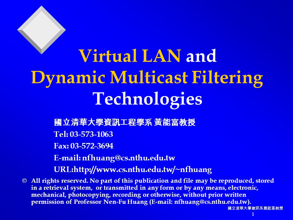 國立清華大學資訊系黃能富教授 2 Outline  IEEE 802.1Q : Virtual Bridged LANs  IEEE 802.1p : Traffic Class Expediting and Dynamic Multicast Filtering  GVRP : GARP VLAN Registration Resolution Protocol  GMRP : GARP Multicast Registration Protocol  GARP : Generic Attribute Registration Protocol