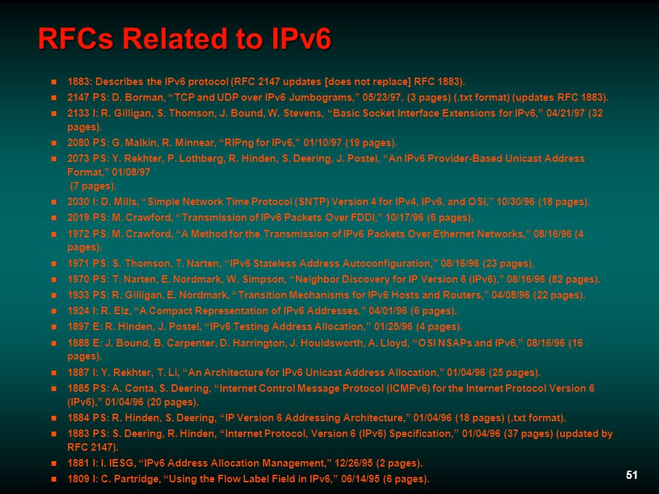 51 RFCs Related to IPv6 1883: Describes the IPv6 protocol (RFC 2147 updates [does not replace] RFC 1883).