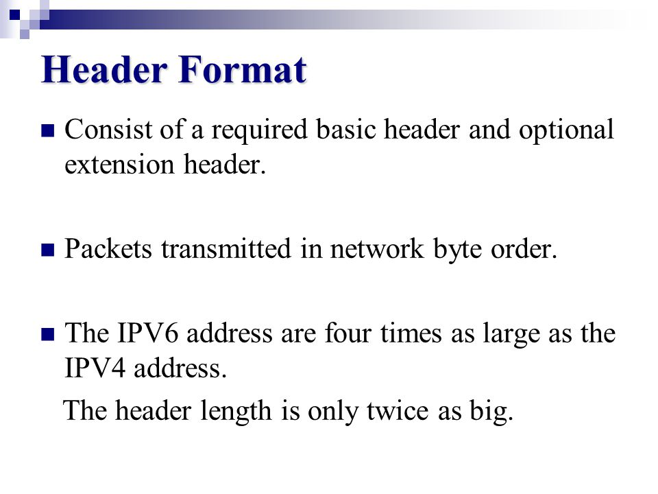 IPv6 Value Proposition Engineered to Perform Uses a 32-bit address Running out of internet addresses System management is complex and slow Incredibly successful 20 + years old Uses 128-bit addressing Enough address space to give every human on the planet a unique IP address Less Infrastructure Maintenance and complexity required More efficient Mobile IP = seamless service availability Architecture of the future = Next Generation internet IPv4 IPv6
