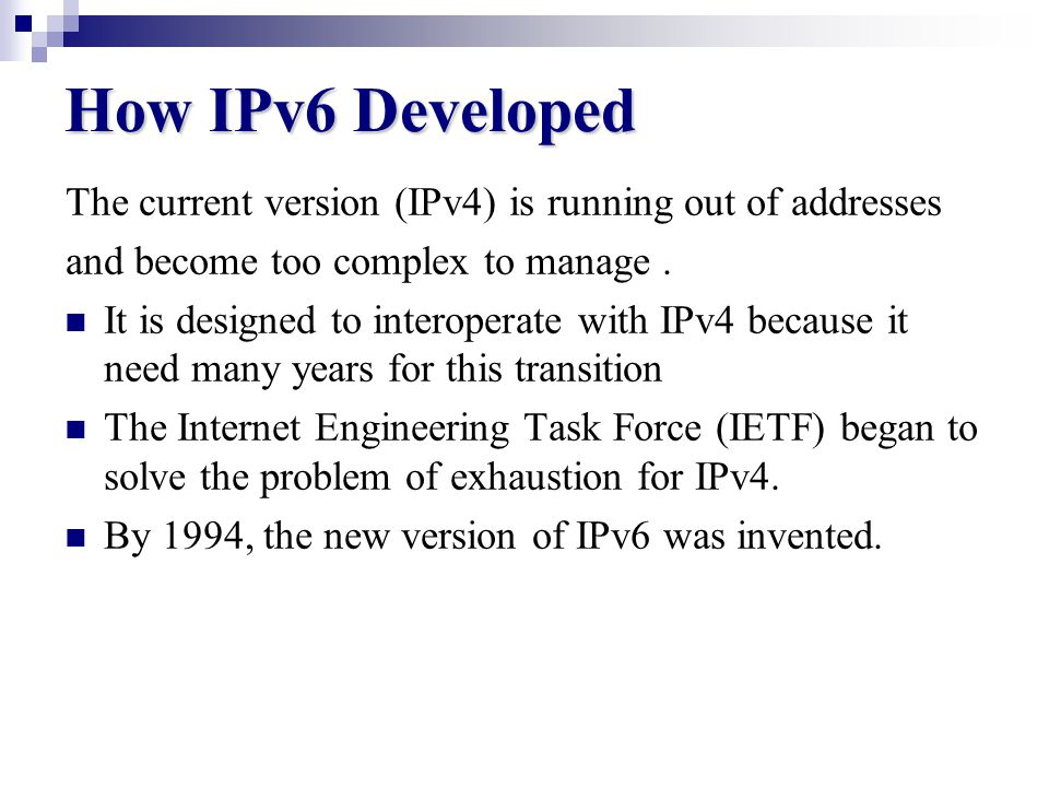 Why IPv6 IPv6 is the next generation of the Internet Protocol.