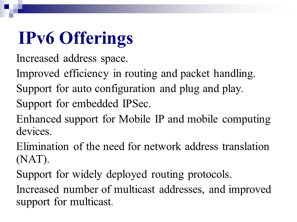 Basic functions of IPv6 It retain the most basic service provided by IPv4. It is connectionless delivery service. IPv6 has the ability to support the