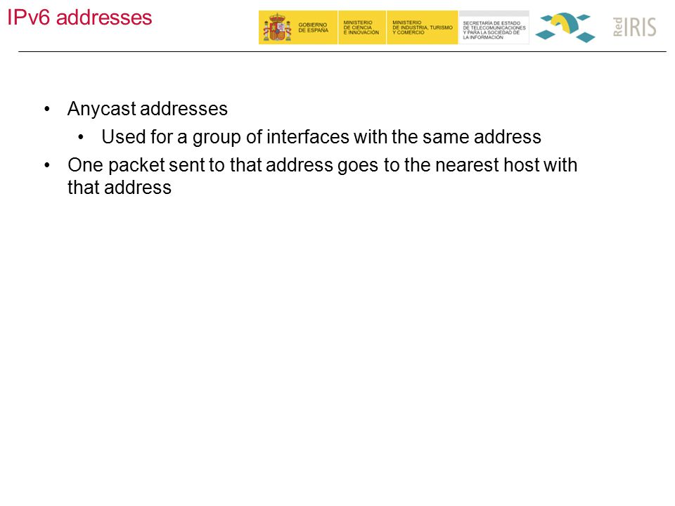 IPv6 addresses 20 Anycast addresses Used for a group of interfaces with the same address One packet sent to that address goes to the nearest host with that address