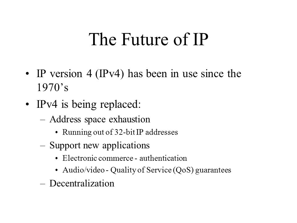 The Next Version of IP Work on an open standard has been underway for years –Add functionality to IPv4 –Modify OSI CLNS –Simple IP Plus (SIPP) - simple extensions to IPv4 IP - The Next Generation (Ipng) IPv6
