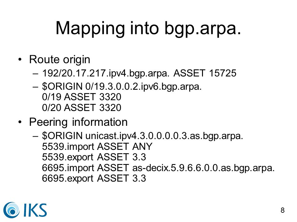 8 Mapping into bgp.arpa. Route origin –192/20.17.217.ipv4.bgp.arpa.