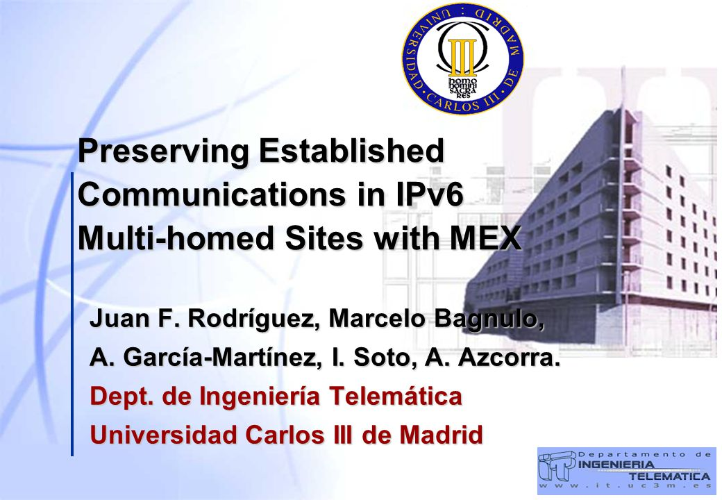 Preserving Established Communications in IPv6 Multi-homed Sites with MEX Juan F.