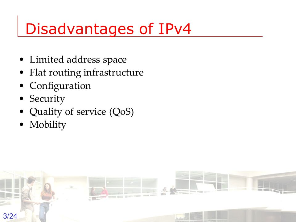 2003-2004 - Information management 3 Groep T Leuven – Information department 3/24 Disadvantages of IPv4 Limited address space Flat routing infrastruct