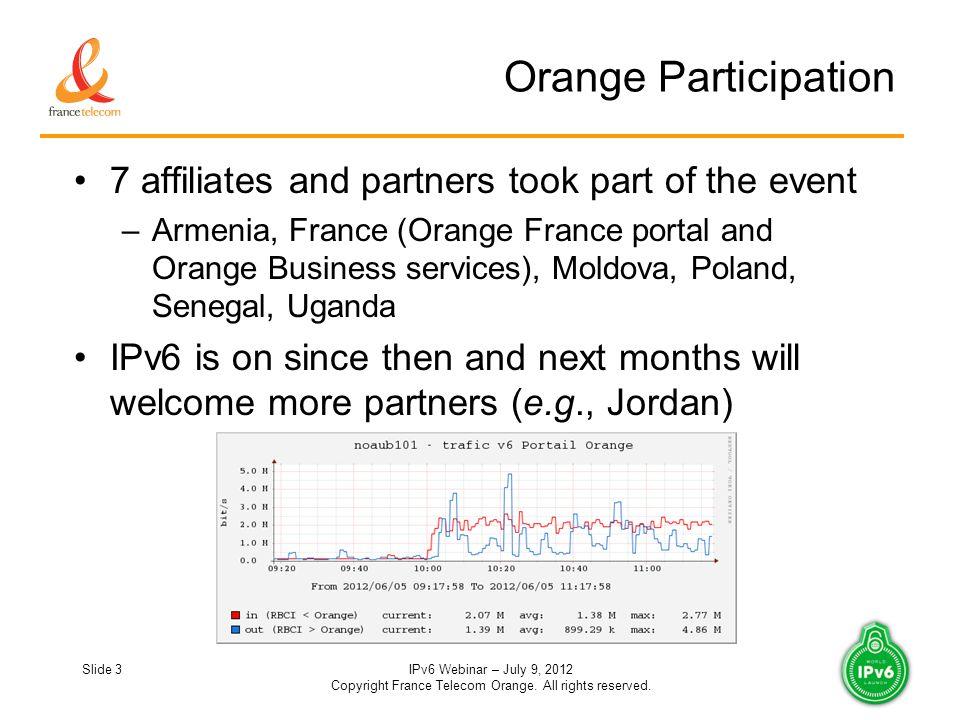 Slide 3IPv6 Webinar – July 9, 2012 Copyright France Telecom Orange.