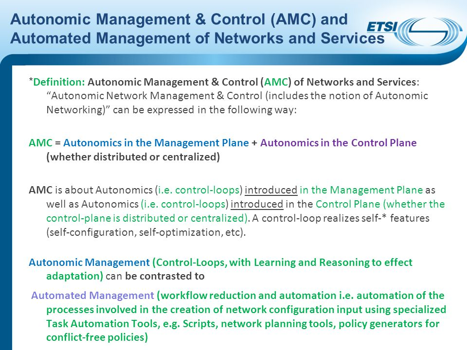 Autonomic Management & Control (AMC) and Automated Management of Networks and Services * Definition: Autonomic Management & Control (AMC) of Networks