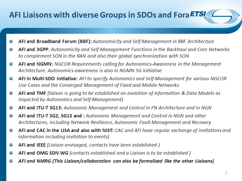 AFI Liaisons with diverse Groups in SDOs and Fora AFI and Broadband Forum (BBF): Autonomicity and Self-Management in BBF Architecture AFI and 3GPP: Au