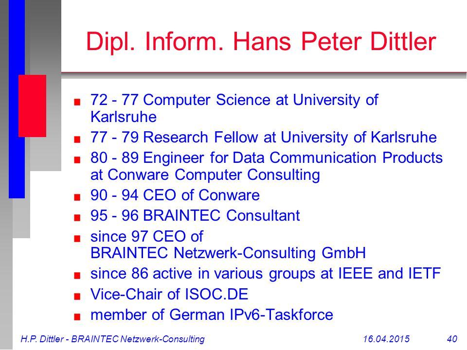 H.P. Dittler - BRAINTEC Netzwerk-Consulting16.04.2015 40 Dipl.