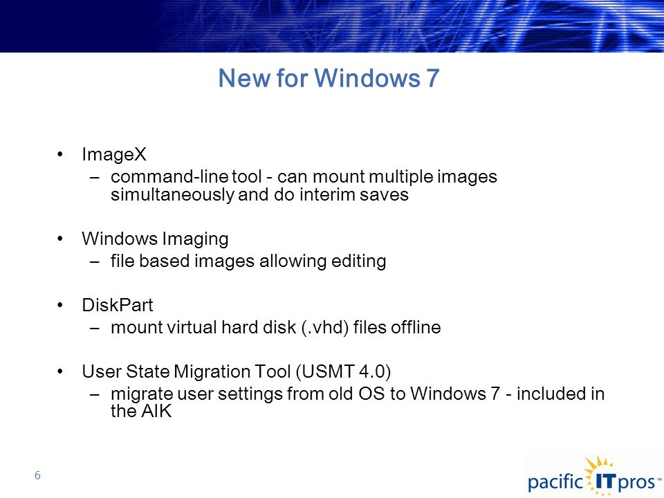 Some Terminology Answer file –New xml file that scripts the setup and installation settings for Windows 7 –Either called: Unattend.xml or Autounattend.xml Image-based setup –Applying an image of an OS to a system Deployment share –A folder that contains the source files for Windows products that you install Master computer –A master image machine that is set up as needed to capture and build the master image 7