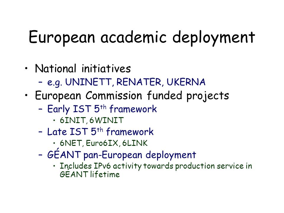 European academic deployment National initiatives –e.g.