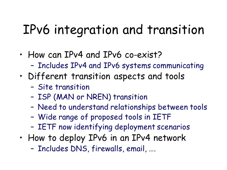 IPv6 integration and transition How can IPv4 and IPv6 co-exist.